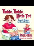 Tinkle, Tinkle, Little Tot: Songs and Rhymes for Toilet Training