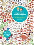 At the Seashore: My Nature Sticker Activity Book (Ages 5 and Up, with 120 Stickers, 24 Activities and 1 Quiz)
