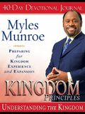 Kingdom Principles: Preparing for Kingdom Experience and Expansion