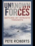 Unknown Forces: Battling My Intrusive Thought