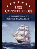 USS Constitution a Midshipman's Pocket Manual 1814