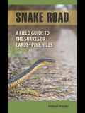 Snake Road: A Field Guide to the Snakes of Larue-Pine Hills