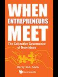 When Entrepreneurs Meet: The Collective Governance of New Ideas