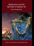 Modernism and the Spiritual in Russian Art: New Perspectives