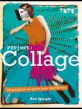 Project Collage: 50 Projects to Spark Your Creativity