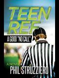 Teen Ref: A Good no Call
