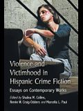Violence and Victimhood in Hispanic Crime Fiction: Essays on Contemporary Works