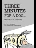 Three Minutes for a Dog: My Life in an Iron Lung