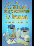 Estheticians Guide: Working with Physicians
