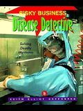 Disease Detective: Solving Deadly Mysteries