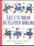 Lily y su Bolso de Plastico Morado = Lily and Her Little Purple Plastic Purse