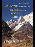 Mountain, Water, Rock, God: Understanding Kedarnath in the Twenty-First Century