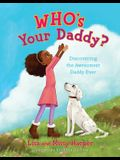 Who's Your Daddy?: Discovering the Awesomest Daddy Ever