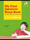 My First Japanese Kanji Book: Learning Kanji the Fun and Easy Way! [mp3 Audio CD Included] [With MP3]