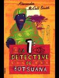 La primera detective de Botsuana (No. 1 Ladies' Detective Agency) (Spanish Edition)