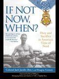 If Not Now, When?: Duty and Sacrifice in America's Time of Need