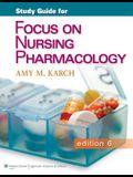 Study Guide for Focus on Nursing Pharmacology