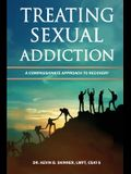 Treating Sexual Addiction: A Compassionate Approach to Recovery