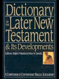 Dictionary of the Later New Testament & Its Developments: A Compendium of Contemporary Biblical Scholarship