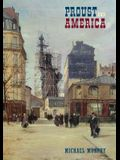 Proust and America: The Influence of American Art, Culture, and Literature on a la Recherché Du Temps Perdu