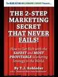 The 2-Step Marketing Secret Than Never Fails!