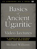 Basics of Ancient Ugaritic Video Lectures: A Complete Course for the Beginner