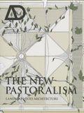 The New Pastoralism: Landscape Into Architecture