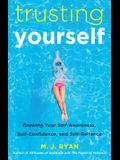 Trusting Yourself: Growing Your Self-Awareness, Self-Confidence, and Self-Reliance (Book for Preteen Girls, Self-Development, for Girls A