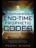 Deciphering End-Time Prophetic Codes: Cyclical and Historical Biblical Patterns Reveal America's Past, Present and Future Events, Including Warnings a