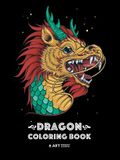 Dragon Coloring Book: Dragon Colouring Book for All Ages, Adults, Men, Women, Teens, Mythical Fantasy Designs, Stress Relieving Pages for Dr