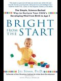 Bright from the Start: The Simple, Science-Backed Way to Nurture Your Child's Developing Mind from Birth to Age 3