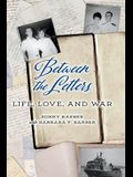 Between the Letters: Life, Love, and War