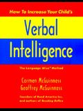 How to Increase Your Child's Verbal Intelligence: The Groundbreaking Language Wise Method