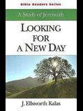 Looking for a New Day Student: A Study of Jeremiah