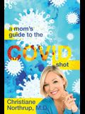 A Mom's Guide to the COVID Shot