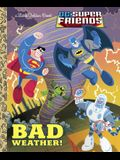 Bad Weather!