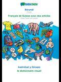 BABADADA, Ikirundi - Français de Suisse avec des articles, kazinduzi y ibicapo - le dictionnaire visuel: Kirundi - Swiss French with articles, visual