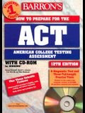 Barron's How to Prepare for the ACT: American College Testing Assessment with CDROM (Barron's ACT (W/CD))