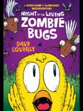 Night of the Living Zombie Bugs: A Speed Bump & Slingshot Misadventure