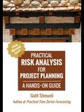 Practical Risk Analysis for Project Planning: A Hands-On Guide using Excel