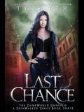 Last Chance: A SkinWalker Novel #3: A DarkWorld Series
