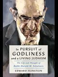 In Pursuit of Godliness and a Living Judaism: The Life and Thought of Rabbi Harold M. Schulweis