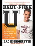 Debt-Free U: How I Paid for an Outstanding College Education Without Loans, Scholarships, Orm Ooching Off My Parents
