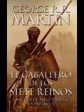 El Caballero de Los Siete Reinos [Knight of the Seven Kingdoms-Spanish]