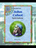 John Cabot: Early Explorer (Explorers!)