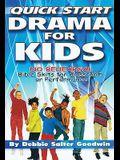 Quick Start Drama for Kids