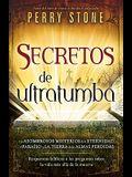 Secretos de ultratumba: Los asombrosos misterios de la eternidad, el paraiso y la tierra de las almas perdidas (Spanish Edition)