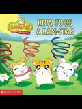 Hamtaro: How to Be A Ham-Star