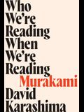 Who We're Reading When We're Reading Murakami