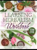 Learning Herbalism Workbook: second edition